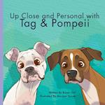 Up Close and Personal with Tag & Pompeii