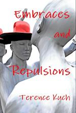 Embraces and Repulsions