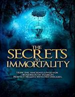 Secrets to Immortality