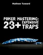 Poker Mastering: 23+ Expensive Traps