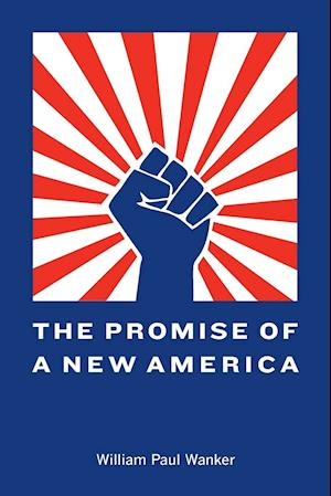 The Promise of a New America