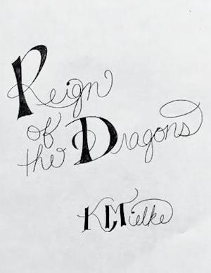 Reign of the Dragons af K Mielke