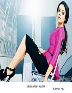 Amazing Actress - Mila Kunis af Komar MV