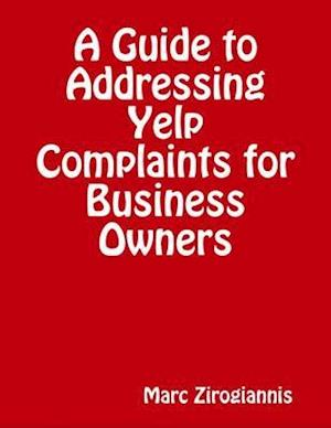 Guide to Addressing Yelp Complaints for Business Owners af Marc Zirogiannis