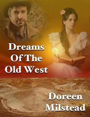 Dreams of the Old West af Doreen Milstead