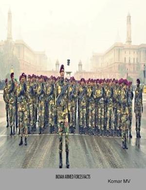 Indian Armed Forces Facts af Komar MV