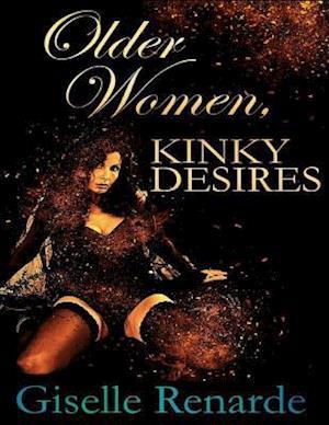 Older Women, Kinky Desires af Giselle Renarde