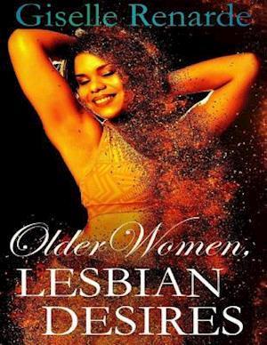 Older Women, Lesbian Desires af Giselle Renarde
