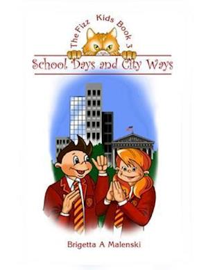 Fizz Kids Book 3. School Days and City Ways