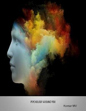 Psychology Around You af Komar MV