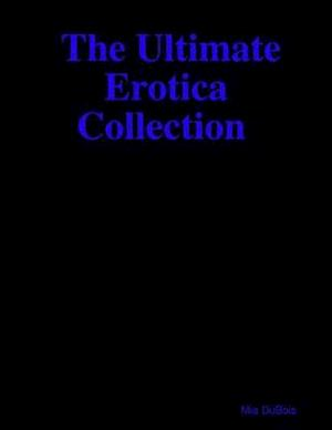 Ultimate  Erotica Collection af Mia DuBois