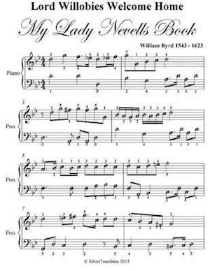 Lord Willobies Welcome Home My Lady Nevells Book - Easy Piano Sheet Music af Silver Tonalities