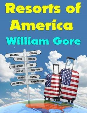Resorts of America af William Gore