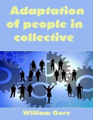Adaptation of People in Collective af William Gore