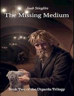 Missing Medium: Book Two of the Utgarda Trilogy