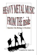 Heavy Metal Music From The Inside: Quotes On Being A Rocker