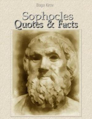 Sophocles: Quotes & Facts af Blago Kirov