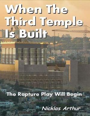 When the Third Temple Is Built af Nicklas Arthur