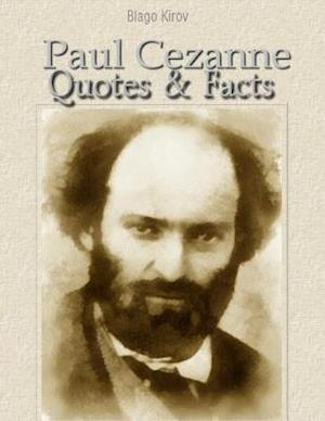 Paul Cezanne: Quotes & Facts af Blago Kirov