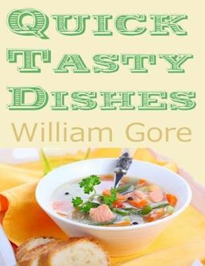 Quick Tasty Dishes af William Gore