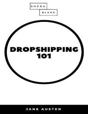 Dropshipping 101 af Jane Austen
