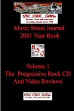 Music Street Journal: 2001 Year Book: Volume 1 - The Progressive Rock CD and Video Reviews