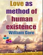 Love as Method of Human Existence af William Gore