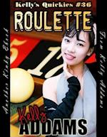 Roulette - Kelly's Quickies #36