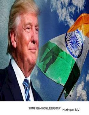 Trump & India - Who Will Be Benefitted? af Huringaa MV