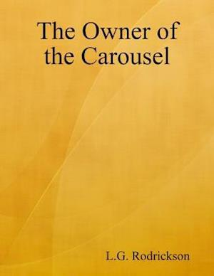 Owner of the Carousel af L.G. Rodrickson