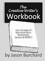 The Creative Writer's Workbook af Jason Burchard