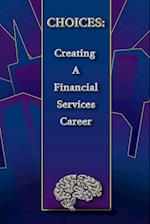 Choices: Creating a Financial Services Career