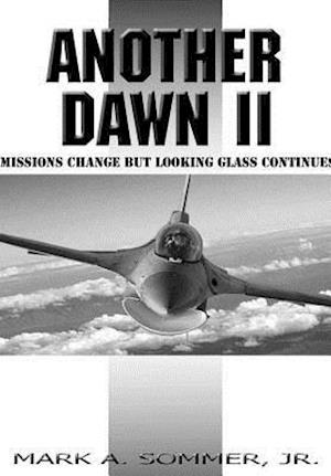 ANOTHER DAWN II: MISSIONS CHANGE BUT LOOKING GLASS CONTINUES