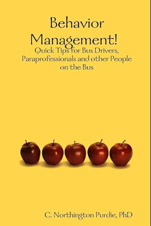 Behavior Management! Quick Tips for Bus Drivers, Paraprofessionals and other People on the Bus