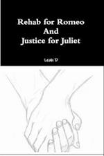 Rehab for Romeo and Justice for Juliet