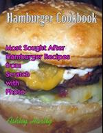 Hamburger Cookbook : Most Sought After Hamburger Recipes from Scratch With Photo