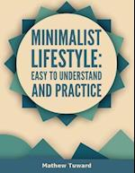 Minimalist Lifestyle: Easy to Understand and Practice