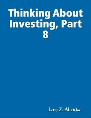 Thinking About Investing, Part 8