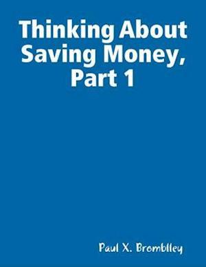 Thinking About Saving Money, Part 1