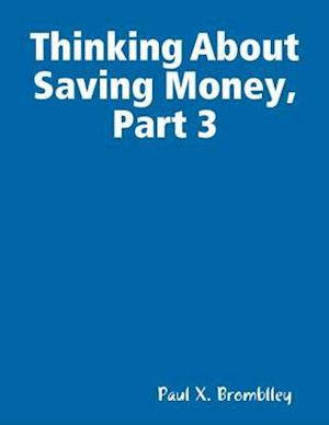 Thinking About Saving Money, Part 3