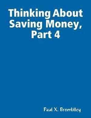 Thinking About Saving Money, Part 4