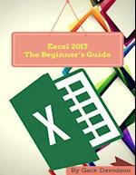 Excel 2017: The Beginner's Guide