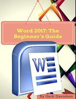 Word 2017: The Beginner's Guide
