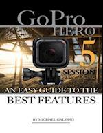 GoPro Hero 5 Session: An Easy Guide to the Best Features