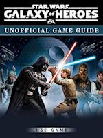 Star Wars Galaxy of Heroes Unofficial Game Guide