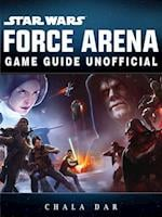 Star Wars Force Arena Game Guide Unofficial
