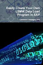 Easily Create Your Own LSMW Data Load Program in SAP af Lawrence Compagna