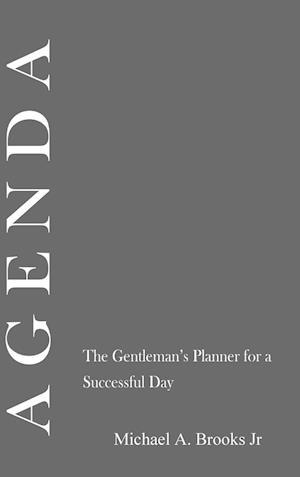 Bog hardback Agenda: The Gentlemen's Planner for a Successful Day af Michael Brooks
