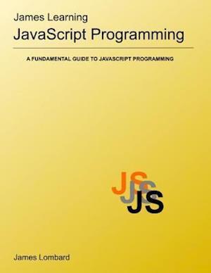 James Learning Javascript Programming af Mr James Lombard N.Dip Info Tech