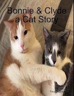 Bonnie & Clyde a Cat Story